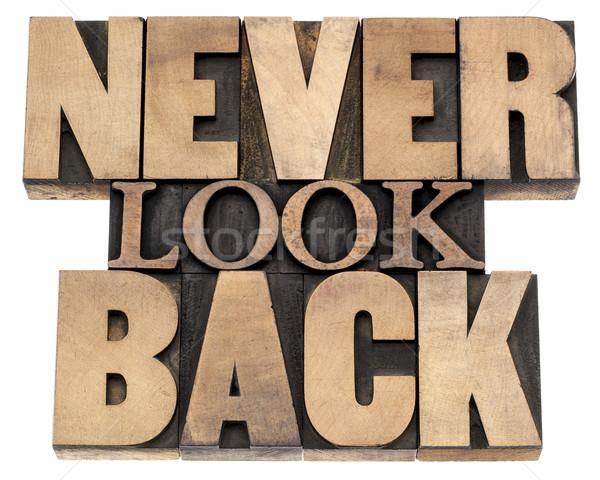 never look back in wood type Stock photo © PixelsAway
