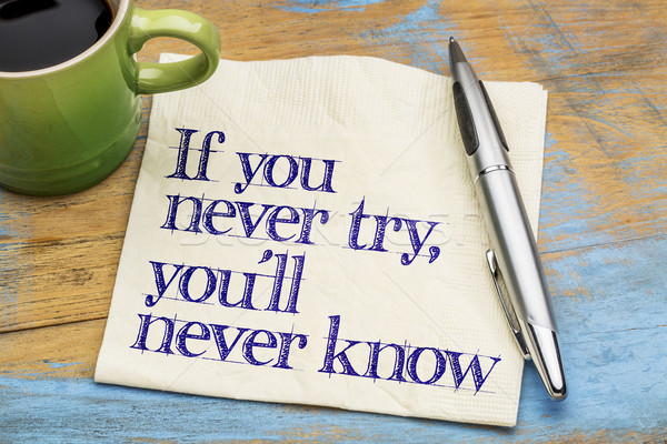 If you never try phrase on napkin Stock photo © PixelsAway