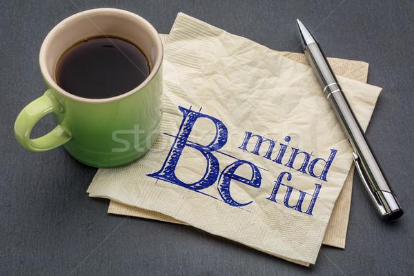 Be mindful note on napkin Stock photo © PixelsAway