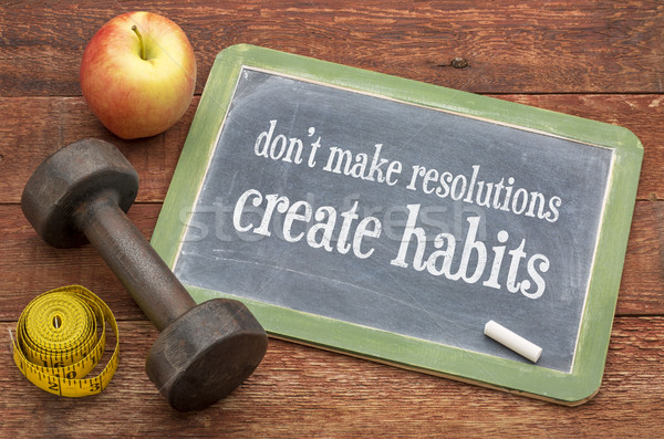 Stock photo: Create habits, not resolutions