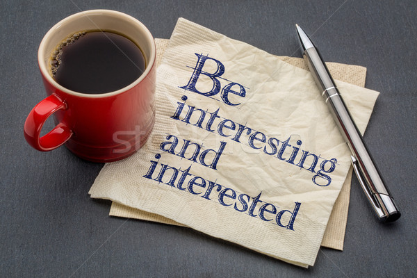 Be interesting and interested Stock photo © PixelsAway