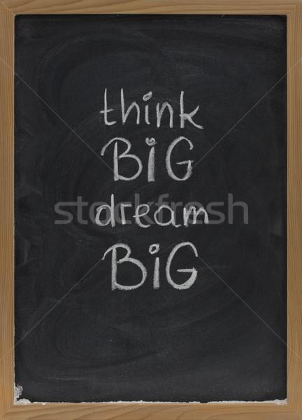 Denk groot droom leuze Blackboard Stockfoto © PixelsAway