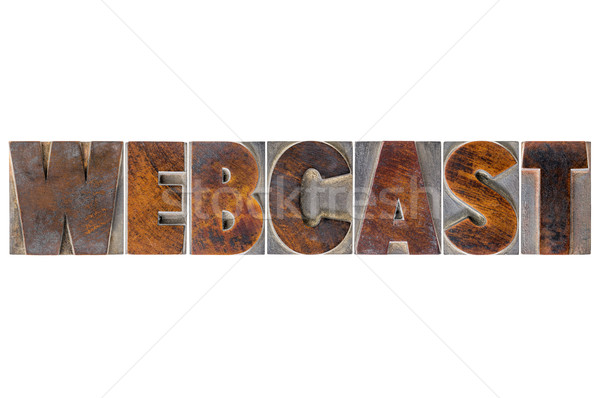 webcast word  in wood type Stock photo © PixelsAway