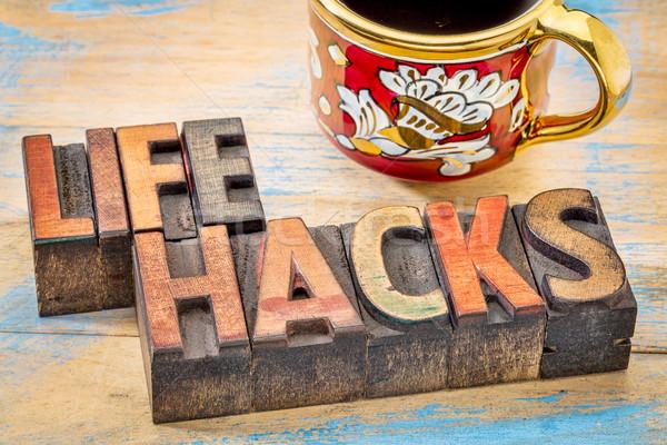 life hacks words in wood type Stock photo © PixelsAway