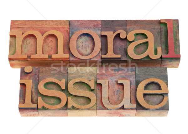 moral issue in letterpress type Stock photo © PixelsAway