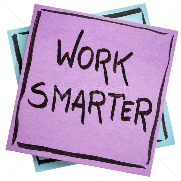 Work smarter reminder note Stock photo © PixelsAway