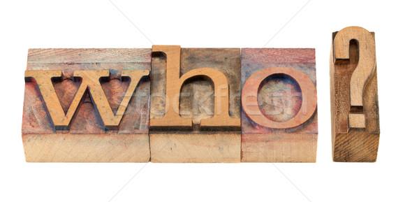 who question in letterpress type Stock photo © PixelsAway