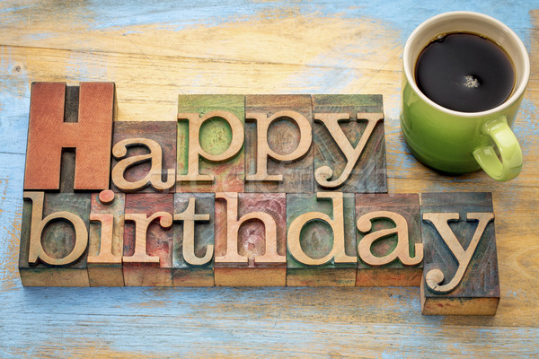 Stock photo: Happy Birthday in wood type with coffee
