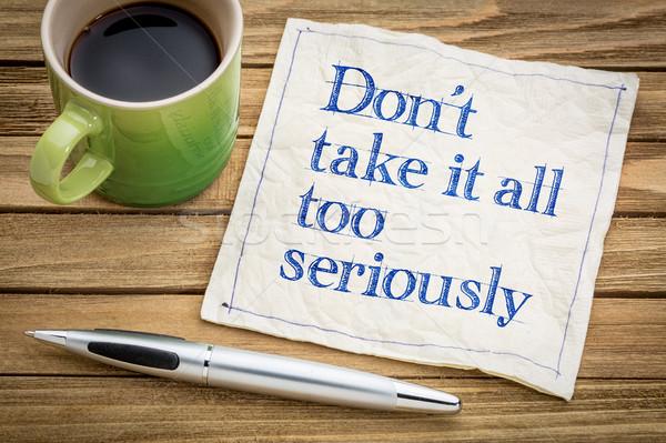 Non tutti seriamente calligrafia tovagliolo Foto d'archivio © PixelsAway