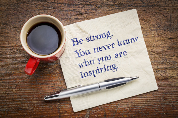 Be strong. You never know who you are inspiring. Stock photo © PixelsAway