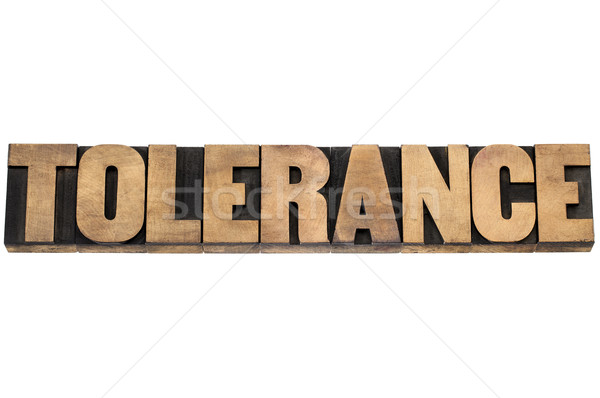 tolerance word in wood type Stock photo © PixelsAway