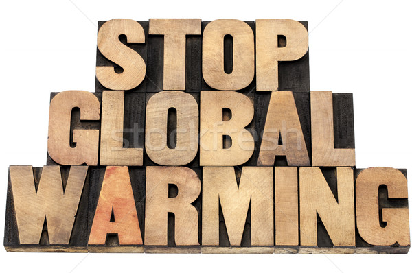 Stop globális felmelegedés környezeti izolált szöveg magasnyomás Stock fotó © PixelsAway
