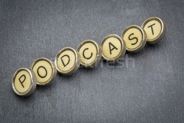 podcast word in  typewriter keys  Stock photo © PixelsAway