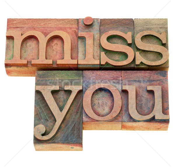 miss you in letterpress type Stock photo © PixelsAway