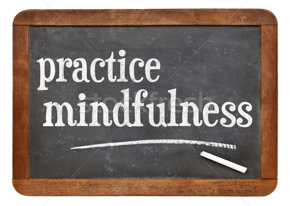 Practice mindfulness blackboard sign Stock photo © PixelsAway