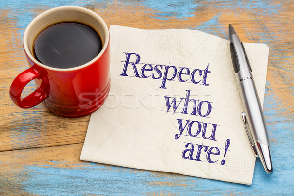 Respect who you are - napkin note Stock photo © PixelsAway