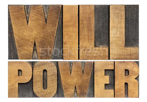 will power in wood type Stock photo © PixelsAway