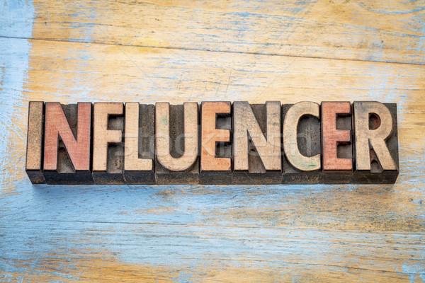 influencer word in wood type Stock photo © PixelsAway