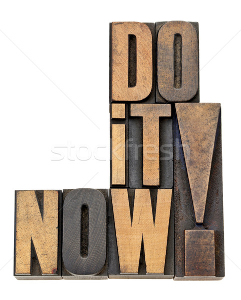 Stock photo: do it now motivation in wood type