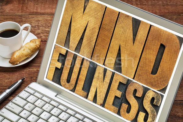 mindfulness word typography on laptop Stock photo © PixelsAway