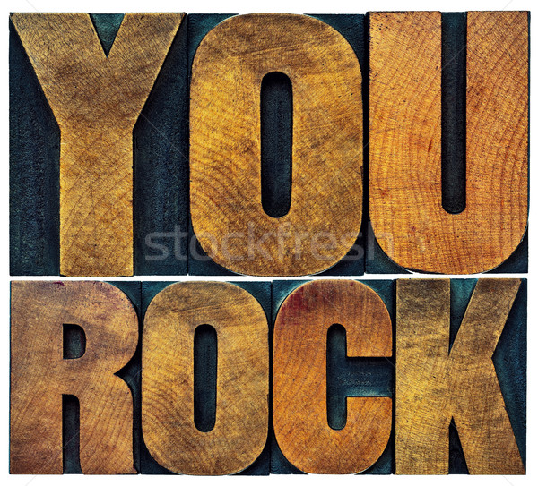 you rock in letterpress wood type Stock photo © PixelsAway