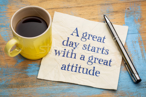 A great day starts with a good attitude Stock photo © PixelsAway