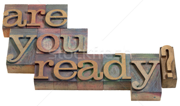 Are you ready? Stock photo © PixelsAway