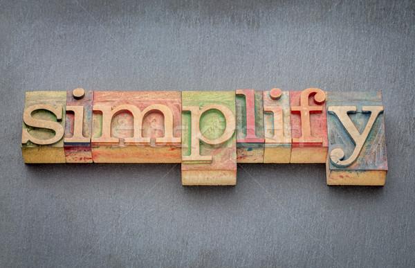 simplify word in wood type Stock photo © PixelsAway