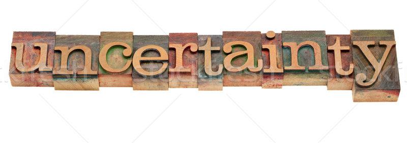 Bizonytalanság szó klasszikus magasnyomás fából készült Stock fotó © PixelsAway