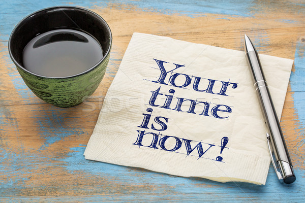 Your time is now! Stock photo © PixelsAway