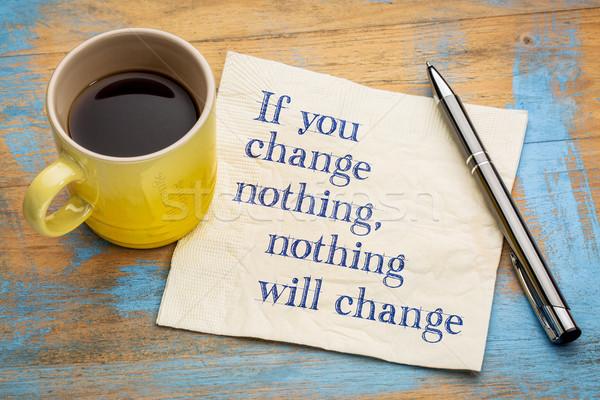 Değiştirmek hiçbir şey peçete motivasyon el yazısı fincan Stok fotoğraf © PixelsAway