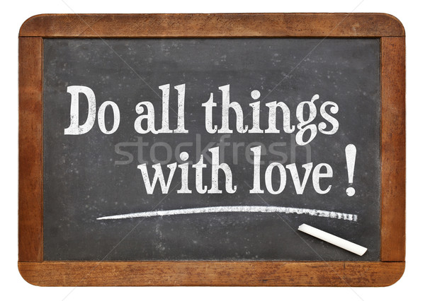 Do all things with love Stock photo © PixelsAway