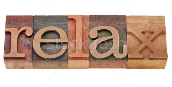 relax word in letterpress type Stock photo © PixelsAway