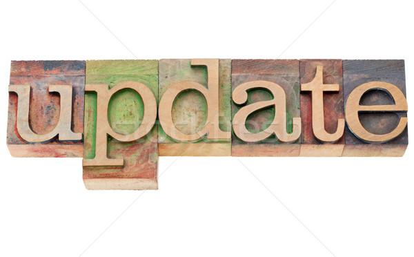 update - word in letterpress type Stock photo © PixelsAway