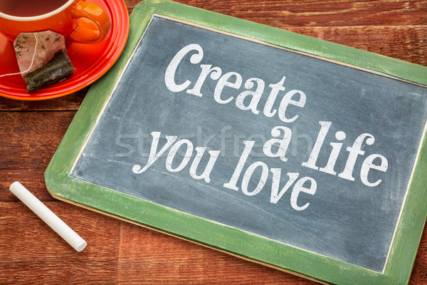 Create life you love motivational advice Stock photo © PixelsAway