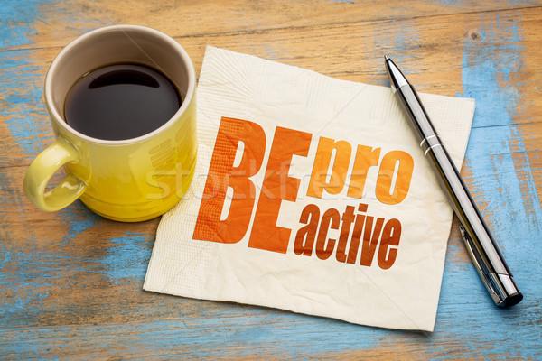 Proativa palavra abstrato guardanapo copo café Foto stock © PixelsAway