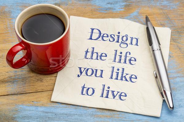 Dizayn hayat gibi yaşamak el yazısı peçete Stok fotoğraf © PixelsAway