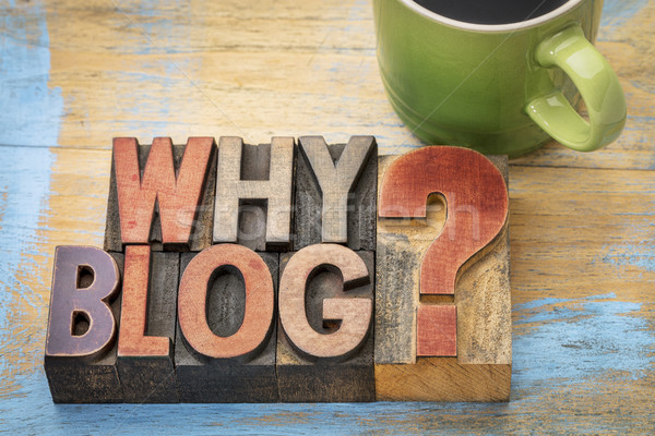 Why blog question in wood type Stock photo © PixelsAway