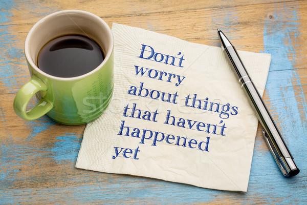 Nem aggodalom dolgok kézírás szalvéta csésze Stock fotó © PixelsAway