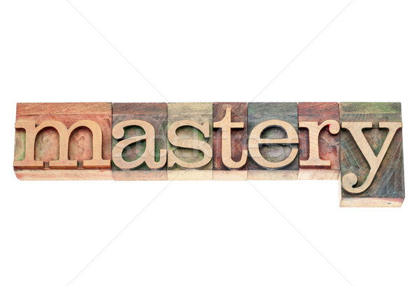 mastery word in wood  type Stock photo © PixelsAway