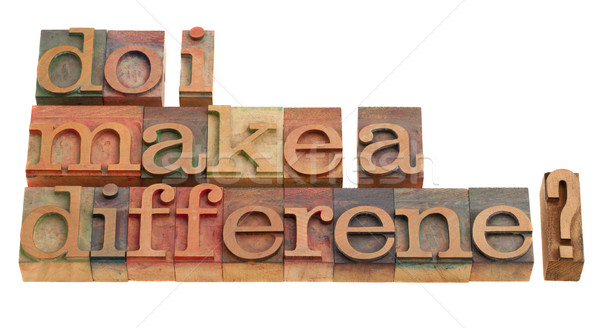 Do I make a difference Stock photo © PixelsAway