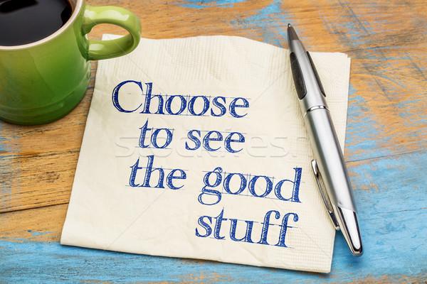Wybierać zobaczyć dobre pozytywny rada pismo Zdjęcia stock © PixelsAway