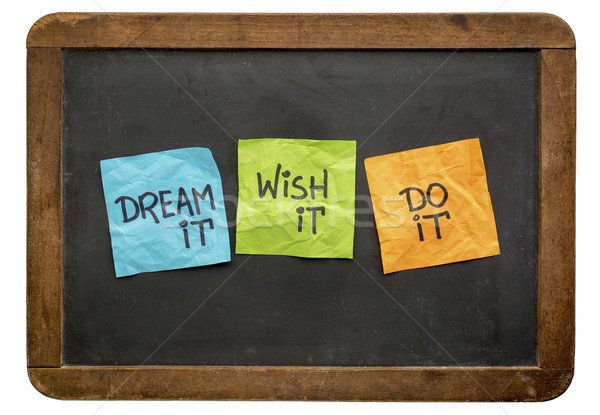 dream, wish and do it on sticky notes Stock photo © PixelsAway