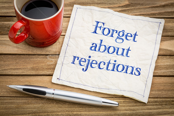 Forget about rejections Stock photo © PixelsAway