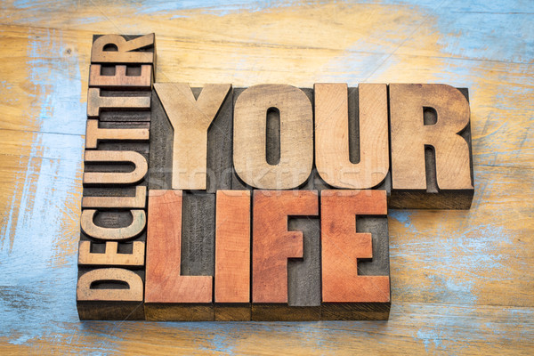 declutter your life word abstract in wood type Stock photo © PixelsAway