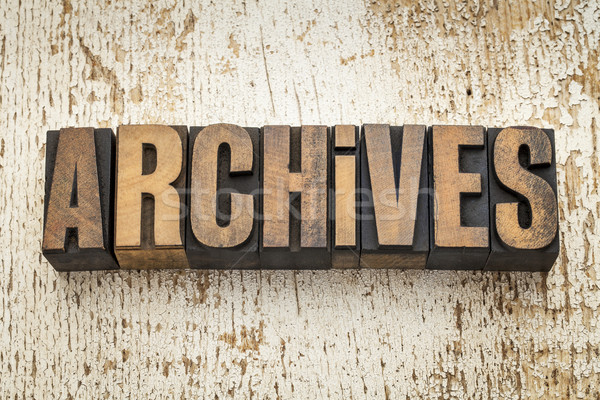 archives word in wood type Stock photo © PixelsAway