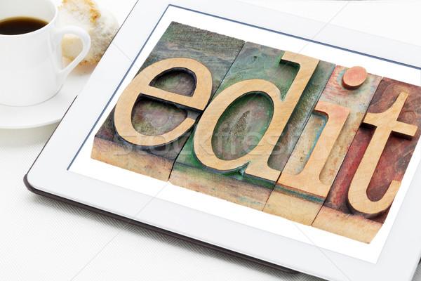 edit word in wood type Stock photo © PixelsAway