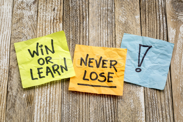 Win or learn, never loose reminder Stock photo © PixelsAway