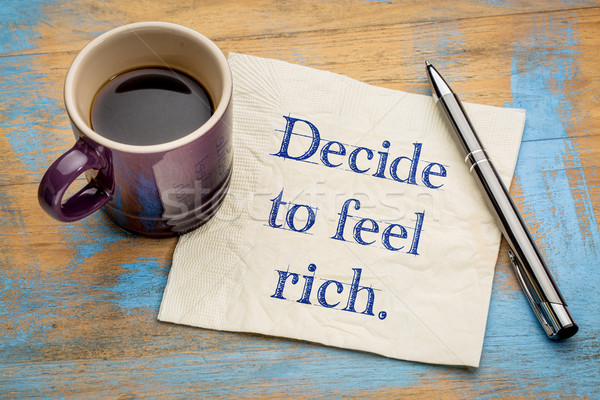 decide to feel rich - napkin concept Stock photo © PixelsAway