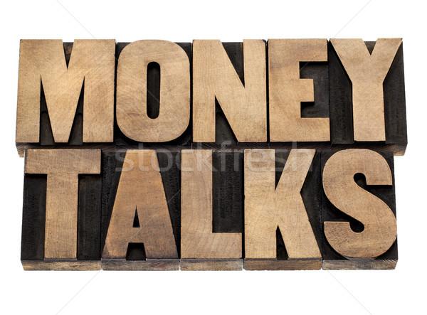 money talks in wood type Stock photo © PixelsAway